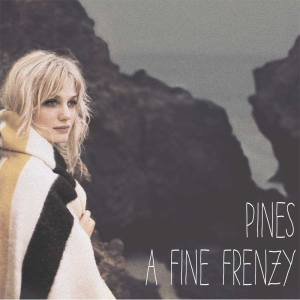 A Fine Frenzy - Pines (2012)