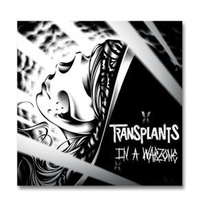 In a Warzone - Transplants